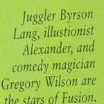 "This was from a reputable magazine and to be honest, it's fun to say, ""Byrson"". It's also fun to say, ""Illustionist""."